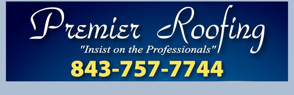 Contact Premier Roofing (843) 757-7744